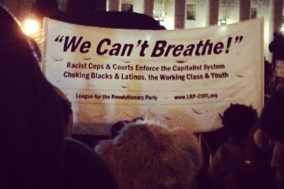 """We Can't Breathe!"" Racist Cops & Courts Enforce the Capitalist System Choking Blacks & Latinos, the Working Class & Youth"